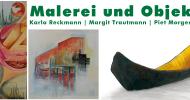 Ausstellung: Karla Reckmann, Margit Trautmann & Piet Morgenbrodt ab 31.10.2009