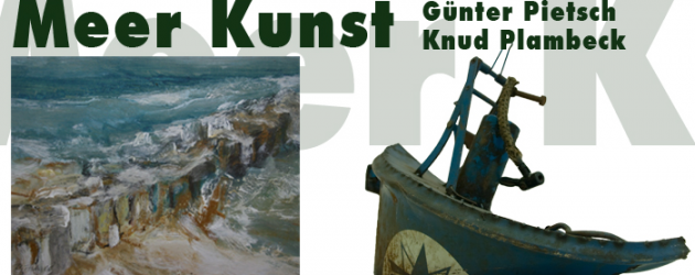 Ausstellung: Günter Pietsch & Knud Plambeck ab 02.07.2011